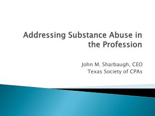 Addressing Substance Abuse in the Profession