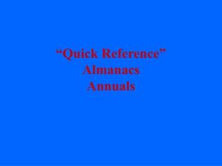 """Quick Reference"" Almanacs Annuals"