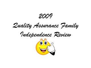 2009  Quality Assurance Family Independence Review