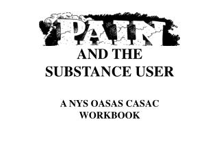 AND THE SUBSTANCE USER A NYS OASAS CASAC WORKBOOK