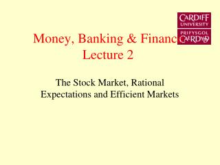 Money, Banking  Finance Lecture 2