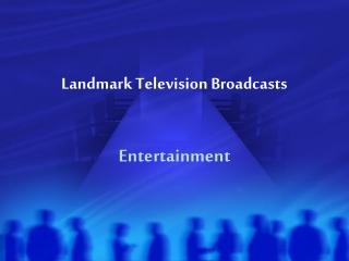 Landmark Television Broadcasts