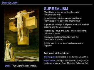 SURREALISM Most Dada artists joined the Surrealist movement as well
