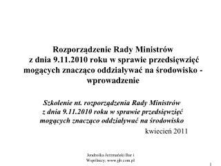 Rozporządzenie Rady Ministrów  z dnia 9.11.2010 roku w sprawie przedsięwzięć mogących znacząco oddziaływać na środowisko