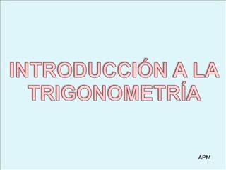 INTRODUCCI N A LA TRIGONOMETR A