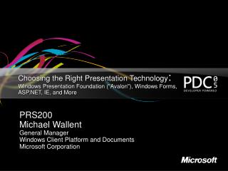 Choosing the Right Presentation Technology: Windows Presentation Foundation Avalon, Windows Forms, ASP, IE, and More
