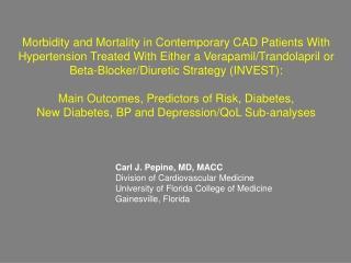 Carl J. Pepine, MD, MACC Division of Cardiovascular Medicine