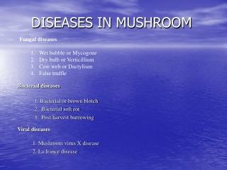 DISEASES IN MUSHROOM