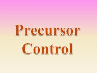 Precursor Control