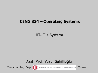 CENG 334 – Operating Systems 07-  File Systems