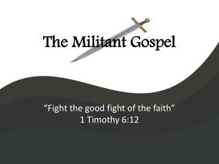 The Militant Gospel