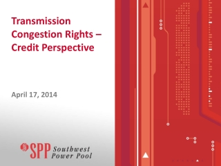 Transmission Congestion Rights – Credit Perspective