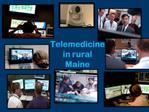 Telemedicine  in rural Maine
