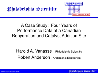 A Case Study:  Four Years of Performance Data at a Canadian Rehydration and Catalyst Addition Site