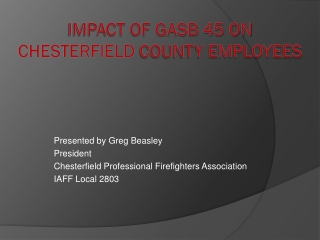 Impact of GASB 45 on  Chesterfield  County Employees