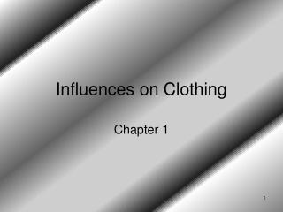 Influences on Clothing