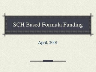 SCH Based  Formula Funding