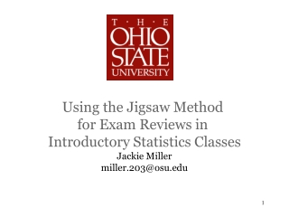 Using the Jigsaw Method  for Exam Reviews in  Introductory Statistics Classes Jackie Miller