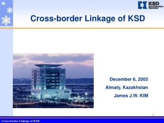 Cross-border Linkage of KSD