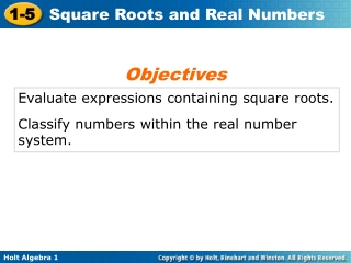 Evaluate expressions containing square roots. Classify numbers within the real number system.