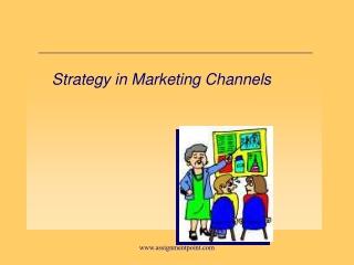 Strategy in Marketing Channels