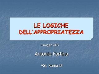 LE LOGICHE  DELL'APPROPRIATEZZA