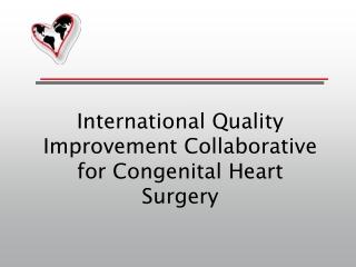 International Quality Improvement Collaborative for Congenital Heart Surgery