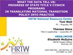 HRTW National Resource Center  Toni Wall PI -- Augusta, ME  Theresa Glore Title V Leadership -- Louisville, KY  HRSA