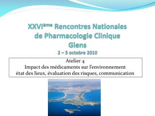 XXVI ème  Rencontres Nationales de Pharmacologie Clinique Giens 2 – 5 octobre 2010