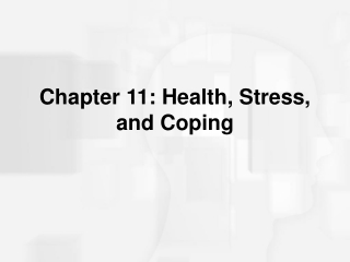 Chapter 11: Health, Stress, and Coping