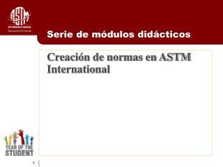 Creación de normas en ASTM International