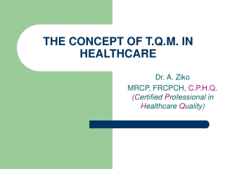 THE CONCEPT OF T.Q.M. IN HEALTHCARE