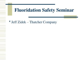 Fluoridation Safety Seminar