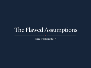 The Flawed Assumptions