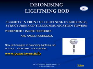 DEIONISING  LIGHTNING ROD  SECURITY IN FRONT OF LIGHTNING IN BUILDINGS, STRUCTURES AND TELECOMMUNICATION TOWERS