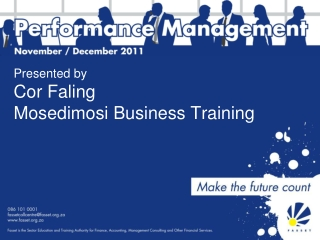 Presented by Cor Faling Mosedimosi Business Training
