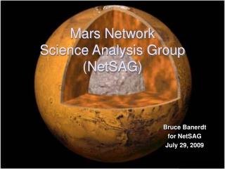 Bruce Banerdt for NetSAG July 29, 2009