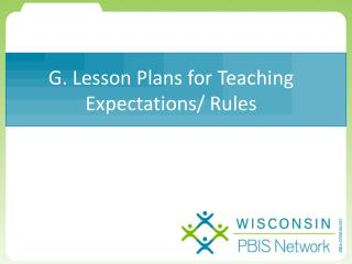 G. Lesson Plans for Teaching Expectations/ Rules