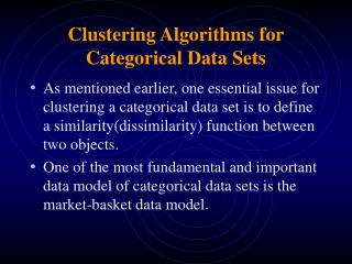 Clustering Algorithms for Categorical Data Sets