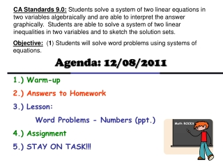 Objective:   ( 1 ) Students will solve word problems using systems of equations.
