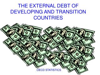 THE EXTERNAL DEBT OF DEVELOPING AND TRANSITION COUNTRIES