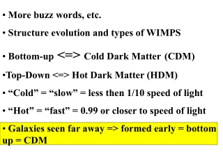 More buzz words, etc.  Structure evolution and types of WIMPS