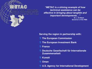 Serving the region in partnership with: The European Commission The European Investment Bank France Japan Kuwait Oman
