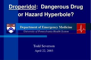 Droperidol :  Dangerous Drug or Hazard Hyperbole?