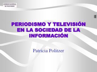 PERIODISMO Y TELEVISIÓN EN LA SOCIEDAD DE LA INFORMACIÓN