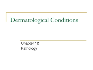 Dermatological Conditions
