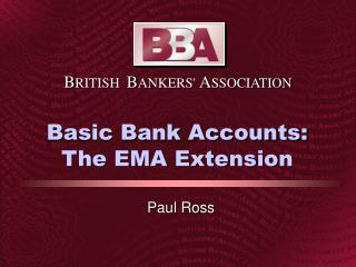 Basic Bank Accounts: The EMA Extension