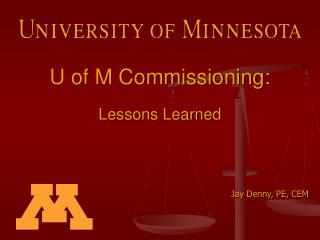 U of M Commissioning:  Lessons Learned