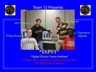 Team 12 Presents