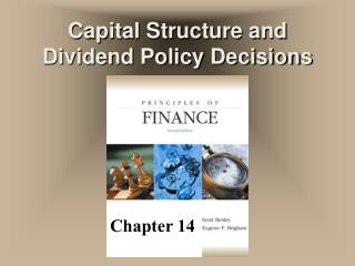 Capital Structure and Dividend Policy Decisions